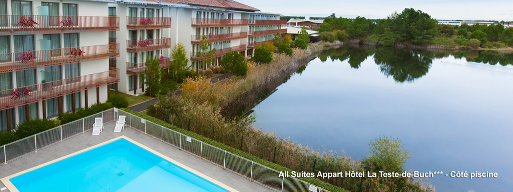All suites appart h tel la teste de buch for Appart hotel montpellier avec piscine